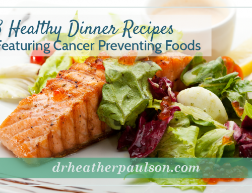 3 Healthy and Easy Cancer Preventing Dinner Menus