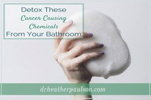 Detox Your Bathroom Cancer Causing Chemicals