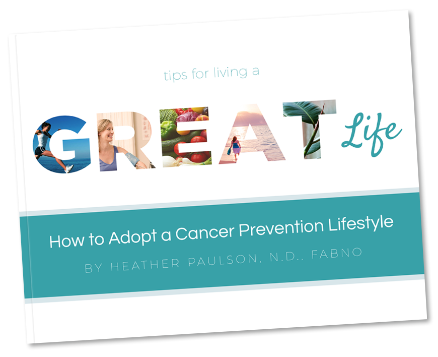 How to Adopt a Cancer Prevention Lifestyle Tips for living a G.R.E.A.T. Life!
