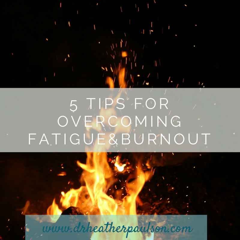 5 Tips for Overcoming Fatigue and Burnout