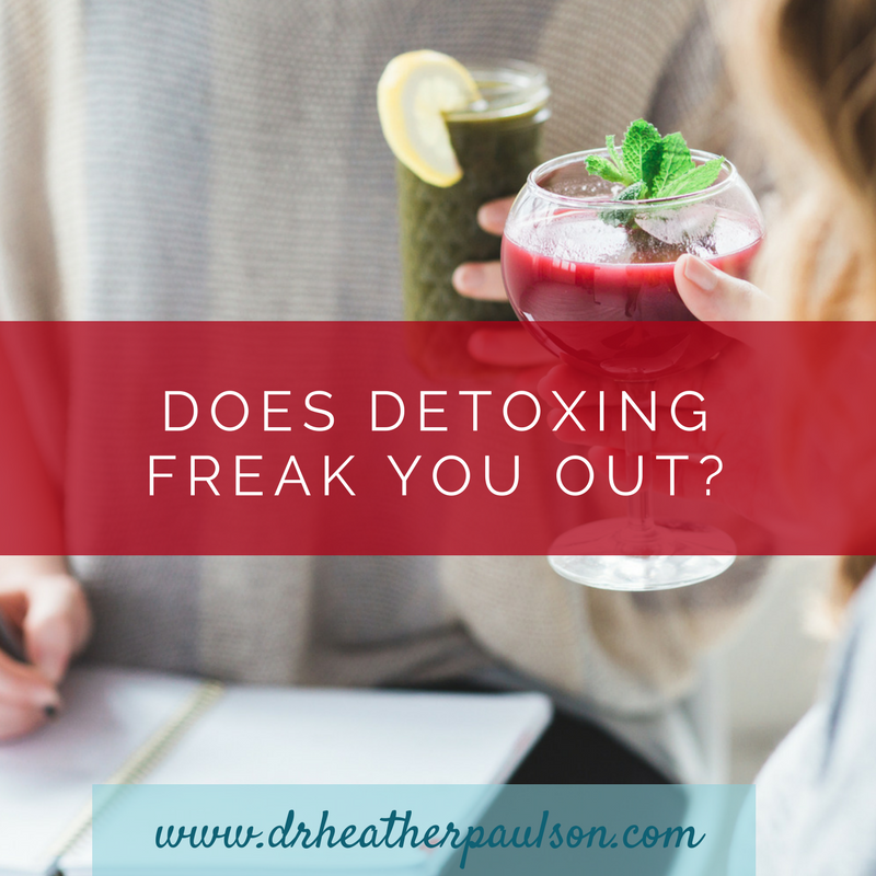 Detoxing…does it freak you out?