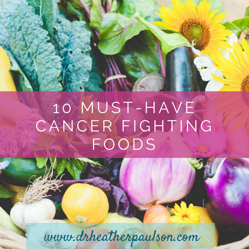 10 Must-Have Cancer Fighting Foods