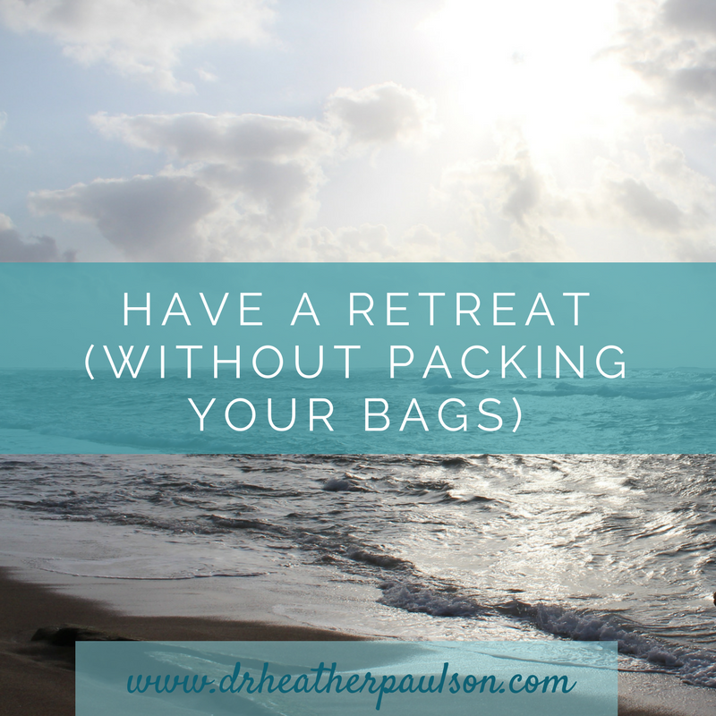 Have a Retreat (without packing your bags)
