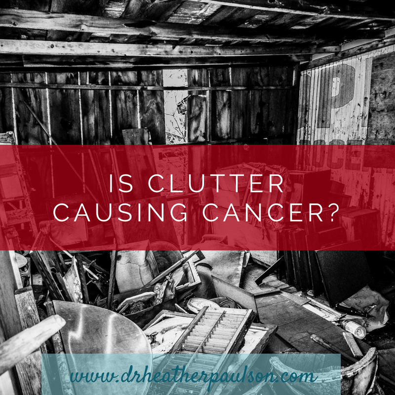 Is Clutter Causing Cancer?