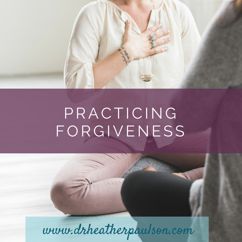 Practicing Forgiveness & Learning How to Forgive