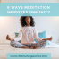 Six Ways Meditation Can Help Immunity